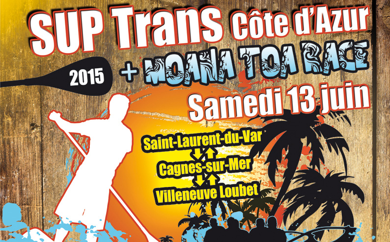 Sup trans c te d 39 azur 2015 moana toa race - Office de tourisme saint laurent du var ...